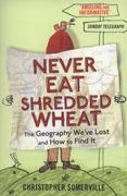 Never Eat Shredded Wheat 1st Edition 9781444704648 1444704648