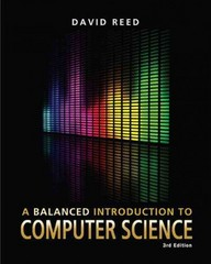 A Balanced Introduction to Computer Science 3rd edition 9780132166751 0132166755