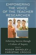 Empowering the Voice of the Teacher Researcher 0 9781607099673 1607099675
