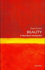 Beauty: A Very Short Introduction 1st Edition 9780199229758 0199229759