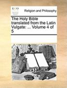 The Holy Bible Translated from the Latin Vulgate 0 9781171169666 1171169663