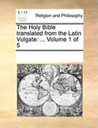 The Holy Bible Translated from the Latin Vulgate 0 9781171169697 1171169698