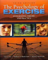 The Psychology of Exercise: Integrating Theory and Practice 3rd Edition 9781934432051 1934432059