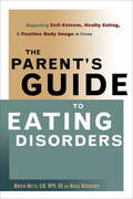 The Parent's Guide to Eating Disorders 2nd Edition 9780936077031 0936077034