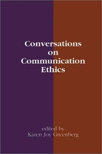 Conversations on Communication Ethics 0 9780893916565 0893916560