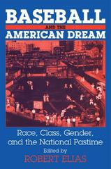 Baseball and the American Dream 1st Edition 9780765607645 0765607646