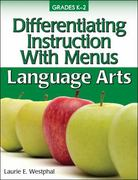 Differentiating Instruction with Menus - Language Arts, Grades K-2 1st Edition 9781593634957 1593634951