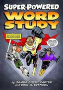 Super-Powered Word Study 0 9781934338827 1934338826