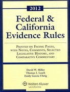2012 Federal and California Evidence Rules 1st Edition 9780735508095 0735508097