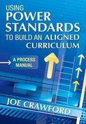 Using Power Standards to Build an Aligned Curriculum 0 9781412991162 1412991161