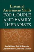 Essential Assessment Skills for Couple and Family Therapists 1st Edition 9781462508815 1462508812