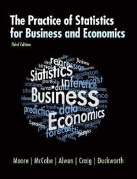 The Practice of Statistics for Business and Economics 3rd edition 9781429232814 1429232811