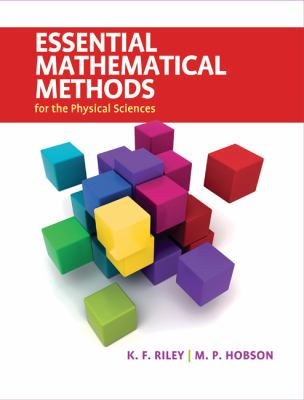Essential Mathematical Methods for the Physical Sciences 1st Edition 9780521761147 052176114X