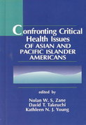 Confronting Critical Health Issues of Asian and Pacific Islander Americans 1st edition 9780803951136 0803951132