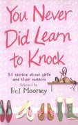 You Never Did Learn to Knock 0 9780753458778 0753458772
