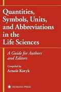 Quantities, Symbols, Units, and Abbreviations in the Life Sciences 0 9780896036161 0896036162