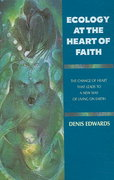 Ecology at the Heart of Faith 1st Edition 9781570756658 1570756651