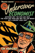 The Undercover Economist:Exposing Why the Rich Are Rich, the Poor Are Poor--and Why You Can Never Buy a Decent Used Car! 1st Edition 9780199726622 0199726620