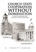 Church-State Cooperation Without Domination 1st Edition 9781453504437 1453504435
