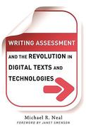Writing Assessment and the Revolution in Digital Texts and Technologies 0 9780807751404 0807751405