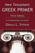 New Testament Greek Primer, Third Edition 3rd Edition 9781608994670 1608994678