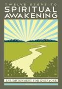 Twelve Steps to Spiritual Awakening 0 9780965967242 0965967247