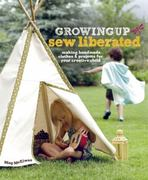 Growing up Sew Liberated 0 9781596681620 1596681624