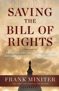 Saving the Bill of Rights 0 9781596981508 1596981504