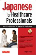 Japanese for Healthcare Professionals 1st Edition 9784805311097 4805311096
