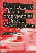 Telemedicine for Trauma, Emergencies, and Disaster Management 1st edition 9781607839972 1607839970
