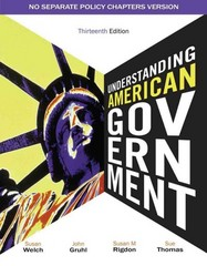 Understanding American Government - No Separate Policy Chapter 13th edition 9781111341879 1111341877
