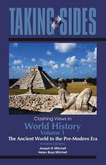 Taking Sides: Clashing Views in World History, Volume 1: The Ancient World to the Pre-Modern Era 4th edition 9780078050077 0078050073