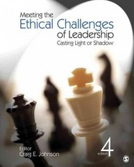 Meeting the Ethical Challenges of Leadership: Casting Light or Shadow 1st edition 9781412982221 1412982227