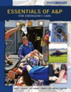 Essentials of A&P for Emergency Care 1st edition 9780132180122 013218012X