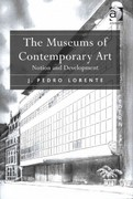 The Museums of Contemporary Art 1st Edition 9781317023531 1317023536