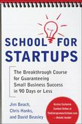 School for Startups: The Breakthrough Course for Guaranteeing Small Business Success in 90 Days or Less 1st edition 9780071753937 0071753931