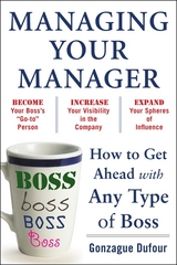 Managing Your Manager: How to Get Ahead with Any Type of Boss 1st edition 9780071751933 0071751939