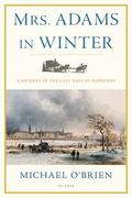 Mrs. Adams in Winter 1st Edition 9780312681142 0312681143