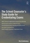 The School Counselor's Study Guide for Credentialing Exams 1st Edition 9781136830495 1136830499