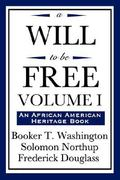 A Will to Be Free, Vol. I (an African American Heritage Book) 0 9781604592221 1604592222