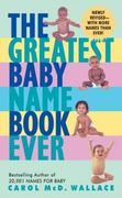 The Greatest Baby Name Book Ever 0 9780060566494 0060566493