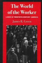 The World of Worker 1st Edition 9780252067341 0252067347