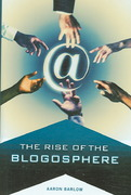 The Rise of the Blogosphere 0 9780275989965 0275989968