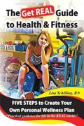 The Get Real Guide to Health and Fitness 0 9781426934452 1426934459