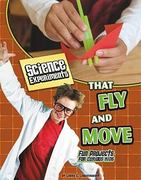 Science Experiments That Fly and Move 0 9781429654265 1429654260