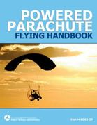 Powered Parachute Flying Handbook (FAA-H-8083-29) 0 9781616081782 1616081783