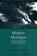 Mission Mystique: Belief Systems in Public Agencies 1st Edition 9781933116754 1933116757