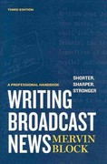 Writing Broadcast News Shorter, Sharper, Stronger: A Professional Handbook 3rd Edition 9781608714179 1608714179