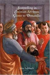 Storytelling in Christian Art from Giotto to Donatello 0 9780300117271 0300117272
