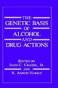 The Genetic Basis of Alcohol and Drug Actions 1st edition 9780306438684 0306438682